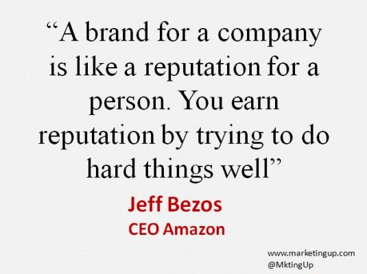 """Jeff Bezos """"Una marca para una compañía es como la reputación…"""""""