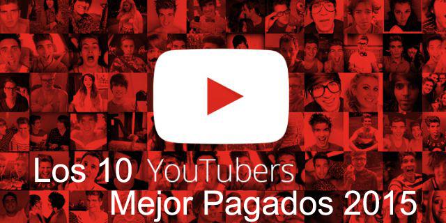 Los 10 YouTubers mejor pagados del 2015