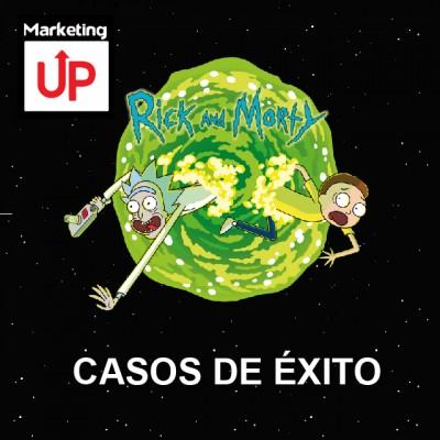 Marketing Up Casos de Éxito | Rick and Morty